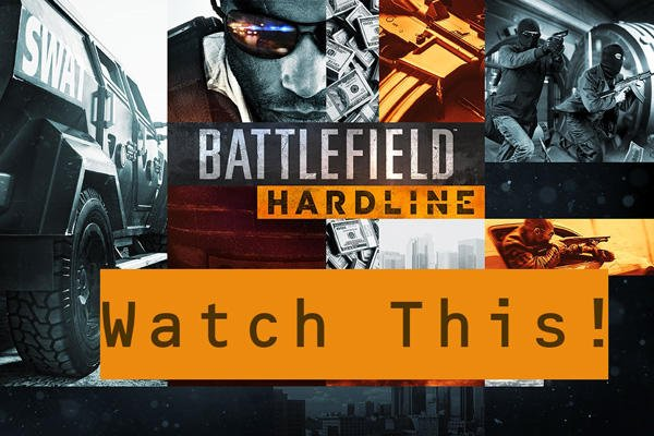 Watch This! Battlefield: Hardline beta.